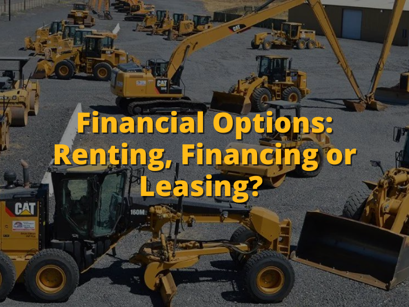 Financial Options - Renting, Financing or Leasing